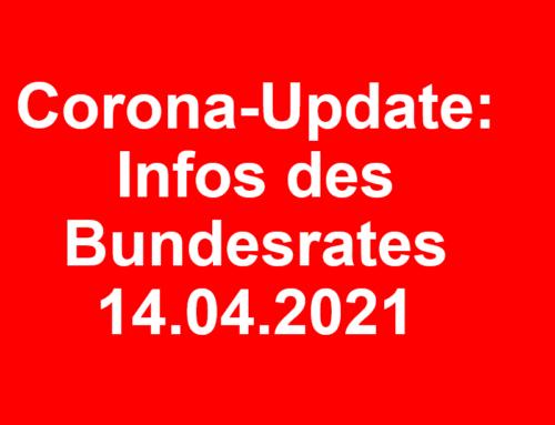 Corona-Update: Infos des Bundesrates vom 14.04.2021