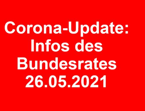 Corona-Update: Infos des Bundesrates vom 26.05.2021